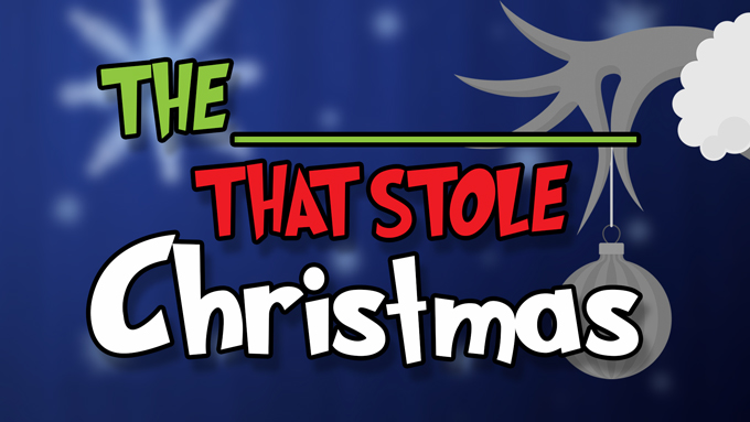 The ___ That Stole Christmas